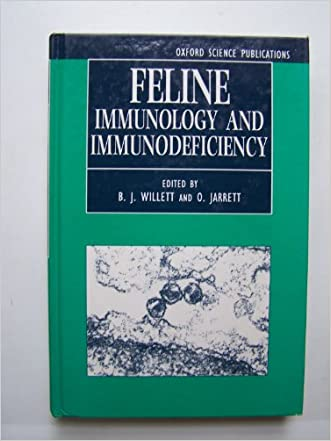 Feline Immunology and Immunodeficiency (Oxford Science Publications)