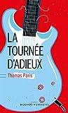 vignette de 'La tournée d'adieux (Thomas Paris)'