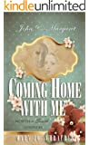 John & Margaret - Coming Home With Me: A Continuation of North & South