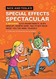 Nick and Tesla's Special Effects Spectacular: A Mystery with Animatronics, Alien Makeup, Camera Gear & Other Movie Magic