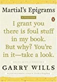 Martial's Epigrams: A Selection (0143116274) by Wills, Garry