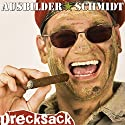 Drecksack Hörspiel von  Ausbilder Schmidt Gesprochen von:  Ausbilder Schmidt