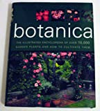 Botanica the Illustrated Encyclopedia of Over 10,000 Garden Plants and How to Cultivate Them