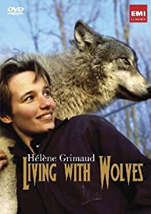 Grimaud, Hélène - Living With Wolves