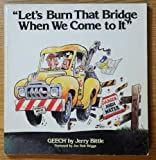 img - for Let's Burn That Bridge When We Come to It book / textbook / text book