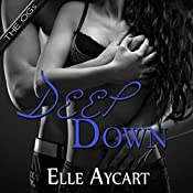 Deep Down: OGs, Book 1 | [Elle Aycart]