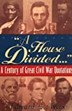"""A House Divided..."": A Century of Great Civil War Quotations"