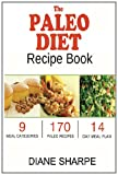Diane Sharpe The Paleo Diet Recipe Book: The BIG Paleo Cookbook, 14-Day Meal Plan and Tips - Gluten Free, Dairy Free, Allergy Free, Soy Free, Wheat Free Cookbook