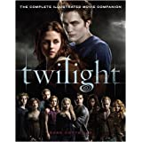 Twilight: The Complete Illustrated Movie Companion (Twilight Saga)by Mark Cotta Vaz