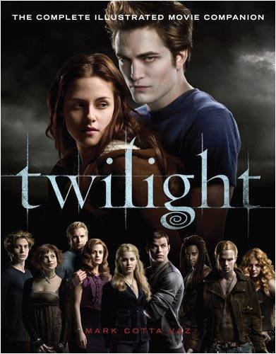 Twilight: The Complete Illustrated Movie Companion (Twilight Saga)