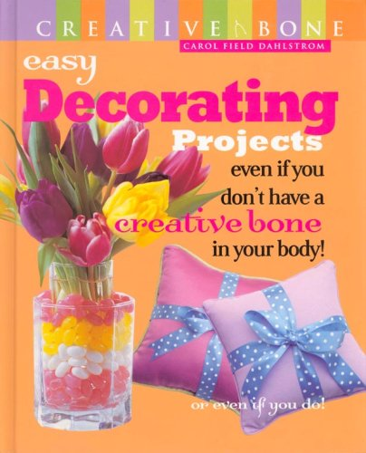 Easy Decorating Projects Even if you don't have a Creative Bone in Your Body