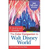 The Unofficial Guide: The Color Companion to Walt Disney World (Unofficial Guides) ~ Bob Sehlinger