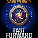 Fast Forward Audiobook by Darren Wearmouth Narrated by James Langton