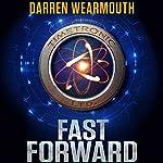 Fast Forward | Darren Wearmouth