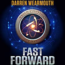 Fast Forward | Livre audio Auteur(s) : Darren Wearmouth Narrateur(s) : James Langton