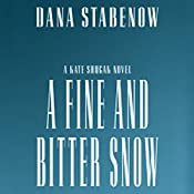 A Fine and Bitter Snow | Dana Stabenow
