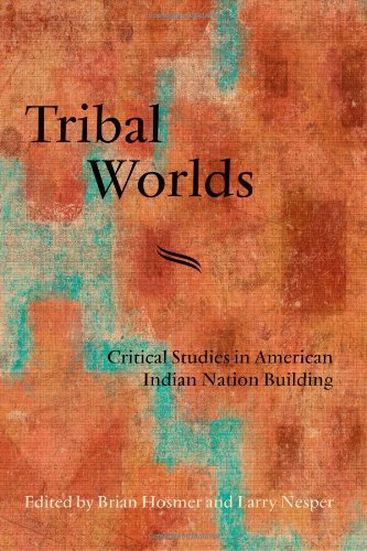 Tribal Worlds: Critical Studies In American Indian Nation Building (Suny Series, Tribal Worlds: Critical Studies In American Indian Nation Building) front-692341