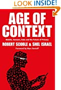#1: Age of Context: Mobile, Sensors, Data and the Future of Privacy