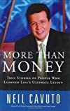 More Than Money: True Stories of People Who Learned Life's Ultimate Lesson
