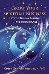 Grow Your Spiritual Business: How to...