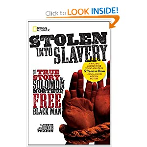 Stolen into Slavery: The True Story of Solomon Northup, Free Black Man by Judith Bloom Fradin and Dennis Brindell Fradin