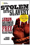 Stolen into Slavery: The True Story of Solomon Northup.