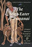 img - for The Man-eater of Punanai: A Voyage of Discovery to the Jungles of Old Ceylon and Four Stories of the East book / textbook / text book