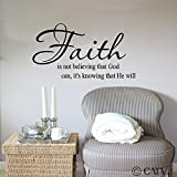Faith is not believing that God can it's knowing that he will Vinyl Lettering Wall Sayings Home Art Decor
