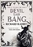 Richard Kadrey Devil Said Bang (Sandman Slim 4)