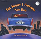 The Night I Followed the Dog (0811806472) by Laden, Nina