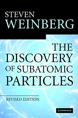 The Discovery of Subatomic Particles Revised Edition 2nd Edition Hardback