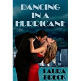 Dancing in a Hurricane (Hot Miami Nights) ~ Laura Breck