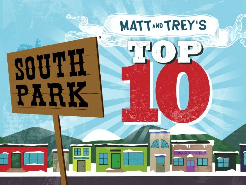 South Park: Matt and Trey's Top 10