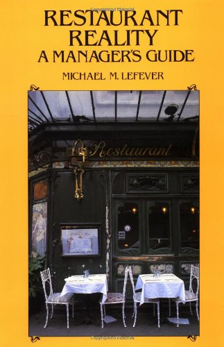 Restaurant Reality A Manager's Guide, Lefever, Michael M.