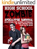 High School Zombie Apocalypse Survival: Surviving The Zombie Outbreak In This Choose Your Own Path - Interactive Adventure Book