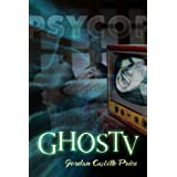GhosTV: a PsyCop Novel ~ Jordan Castillo Price