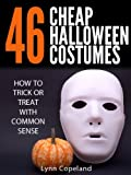 46 Cheap Halloween Costumes: How to Trick or Treat with Common Sense!