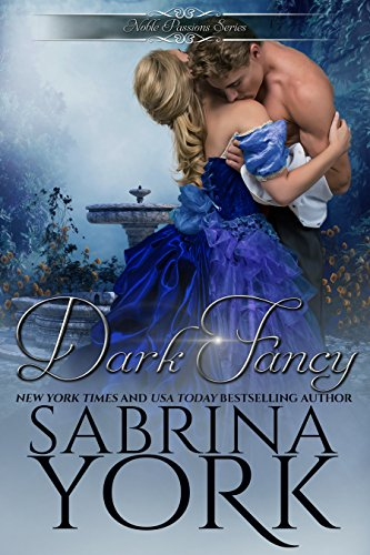 When Lady Helena Simpson flees an unwanted marriage to a revolting lord, she finds refuge with James, a charming, handsome man unlike any she's ever known…  Dark Fancy (Noble Passions Book 1) by Sabrina York