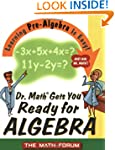 Dr. Math Gets You Ready for Algebra:...