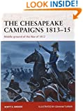 The Chesapeake Campaigns 1813-15: Middle Ground of the War of 1812