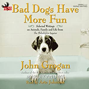 Bad Dogs Have More Fun Audiobook