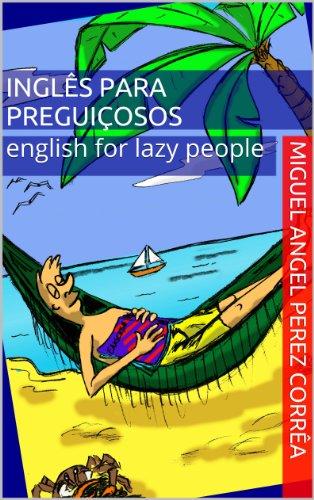 Inglês para Preguiçosos – English for Lazy People (Mnemônica Livro 3) (Portuguese Edition)