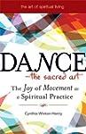 Dance - The Sacred Art: The Joy of Mo...