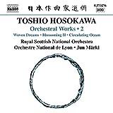 Toshio Hosokawa: Orchestral Works, Vol. 2