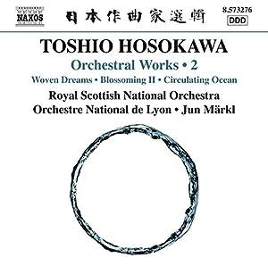 Hosokawa: Orchestral Works Vol. 2 [Jun Märkl] [Naxos: 8573276]