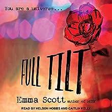 Full Tilt: Full Tilt Duet Series, Book 1 Audiobook by Emma Scott Narrated by Nelson Hobbs, Caitlin Kelly
