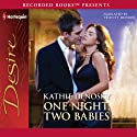 One Night, Two Babies Audiobook by Kathie Denosky Narrated by Felicity Munroe