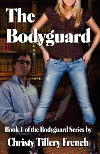 Book: The Bodyguard by Christy Tillery French
