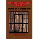 Criminal InJustice In America: Essays By A Career Cop ~ Marshall Frank