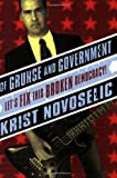 Image of Of Grunge & Government: Let's Fix This Broken Democracy!